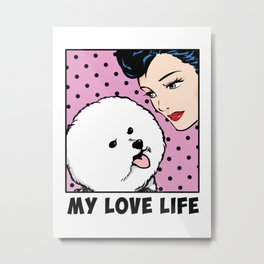 Love Life Comic Girl and Bichon Pop Art Metal Print
