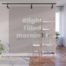 #lightfilledmornings Wall Mural