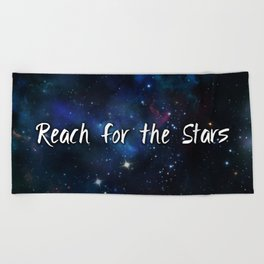 Reach for the Stars Galaxy Nebula Inspirational Quote Beach Towel