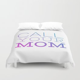 Call your mom Duvet Cover