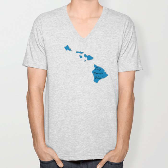 Keep Hawaii Blue! Vote Proud Democrat Liberal! Midterms 2018 Unisex V-Neck