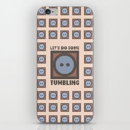 Let's Do Some Tumbling iPhone Skin