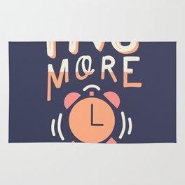 Five More Minutes Rug