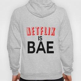 Netflix Is Bae Hoody