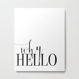 Fashion Poster Fashion Wall Art Girl Room Art Why Hello Funny Fashion Quote Printable Wall Art Metal Print