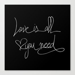Love is all you need white hand lettering on black Canvas Print