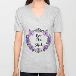 Be The Shit Purple Watercolor Floral Wreath Unisex V-Neck