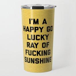Ray Of Sunshine Funny Quote Travel Mug