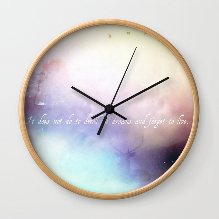 It does not do to dwell on dreams Wall Clock