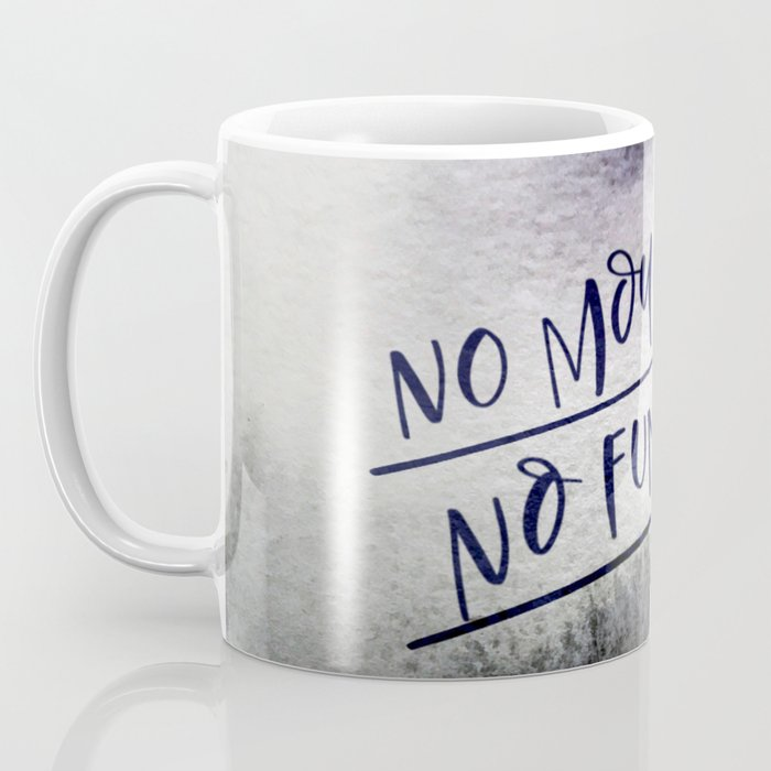 No Mourners, No Funerals Coffee Mug