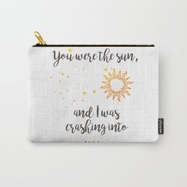 """""""You were the sun"""" Baz Quote Print Carry-All Pouch"""