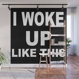 I Woke Up Like This Wall Mural