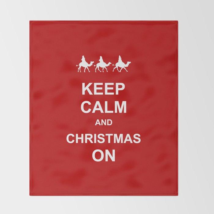 Keep Calm & Christmas On Throw Blanket by prawny | Society6