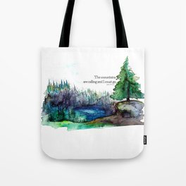 The Mountains Are Calling and I Must Go Tote Bag