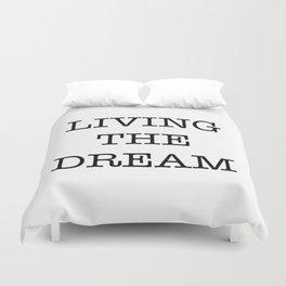 LIVING THE DREAM Duvet Cover