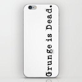 Grunge is Dead iPhone Skin