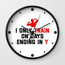 Train Days Ending Y Gym Quote Wall Clock