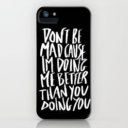 Don't Be Mad iPhone Case