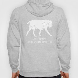 Neapolitan-Mastiff-tshirt,-just-freaking-love-my-Neapolitan-Mastiff Hoody
