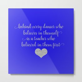 Dance Teacher Sayings Metal Print