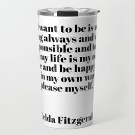 Zelda Fitzgerald quote Travel Mug