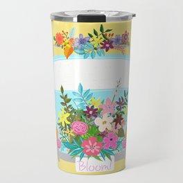 Bloom Where You Are Planted Travel Mug