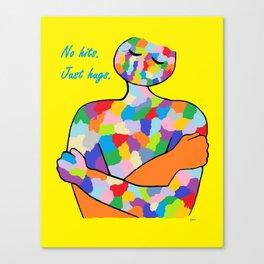 No Hits. Just Hugs. Canvas Print