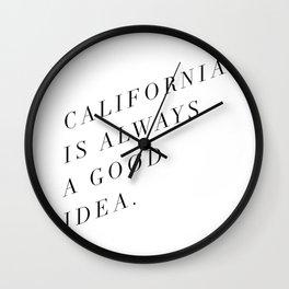 California is Always a Good Idea Wall Clock
