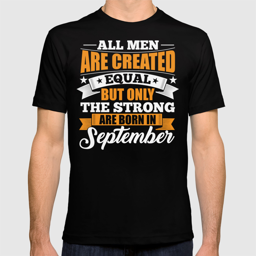 All Men Are Created Equal September T-shirt by Distrill TSR8835428