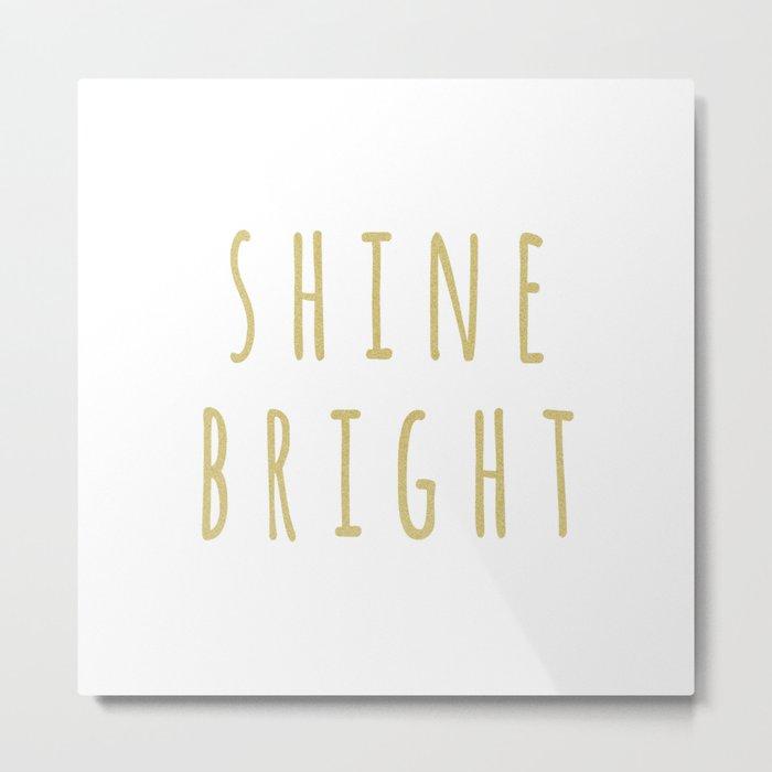 Shine Bright Metal Print