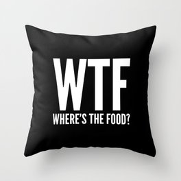 WTF Where's The Food (Black & White) Throw Pillow