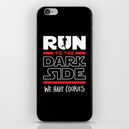 Run To The Dark Side, We Have Cookies iPhone Skin