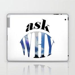 Ask Why Laptop & iPad Skin