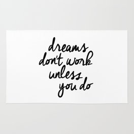 Dreams Don't Work Unless You Do black and white modern typographic quote canvas wall art home decor Rug