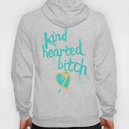 Kind Hearted B---H Hoody