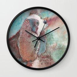When I dream, I'm a King Wall Clock