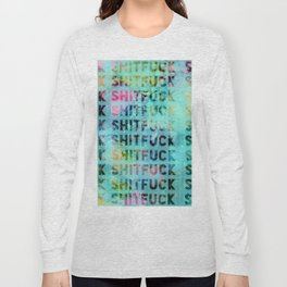 *shit*fuck* Long Sleeve T-shirt