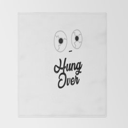Hung Over by rocketman Throw Blanket