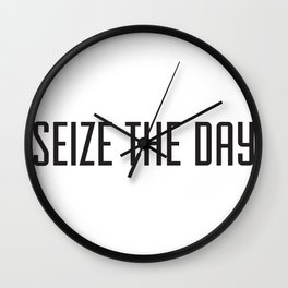 Seize the day Wall Clock