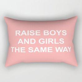RAISE BOYS AND GIRLS THE SAME WAY Rectangular Pillow