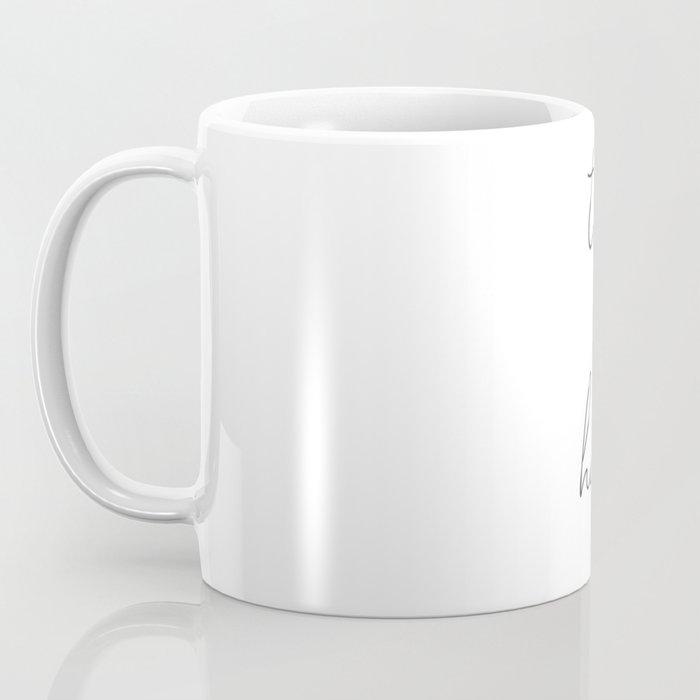 this morning, with her, having coffee. Coffee Mug
