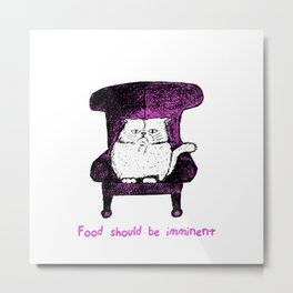 Food should be Imminent (Pink) Metal Print