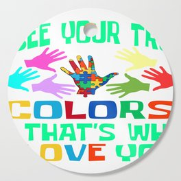 """Autism Awareness Tee """"I See Your True Colors & That's Why I Love You"""" T-shirt Design Hands Puzzle Cutting Board"""