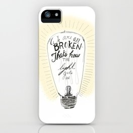 We are all broken light bulb quote iPhone Case