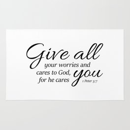 1 Peter 5-7 Give all your worries and cares to God, for he cares about you. Rug