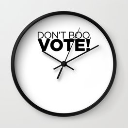 DON'T BOO. VOTE! Wall Clock