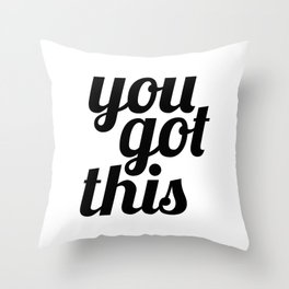 You Got This Motivational Quote Throw Pillow