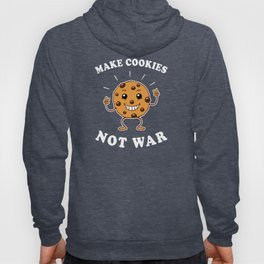 Make Cookies Not War Hoody