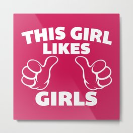 This Girl Likes Girls Quote Metal Print