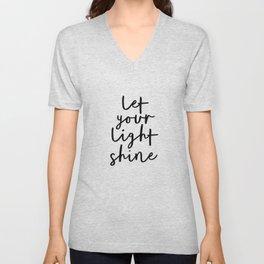 Let Your Light Shine black and white monochrome typography poster design home wall bedroom decor Unisex V-Neck